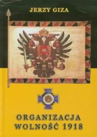 Organizacja Wolność 1918 - okładka książki