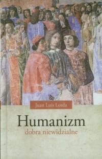 Humanizm. Dobra niewidzialne - okładka książki