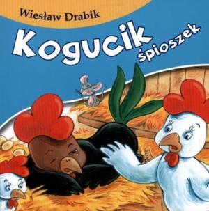 Kogucik Śpioszek - okładka książki