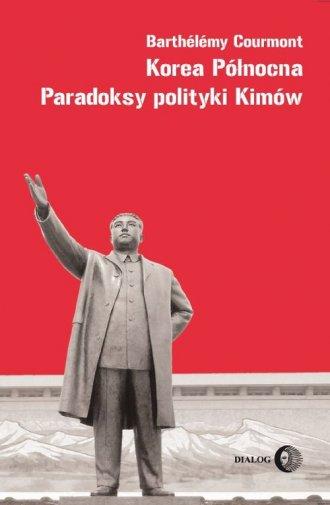 Korea Północna. Paradoksy polityki - okładka książki