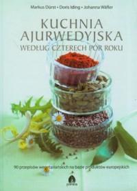 Kuchnia ajurwedyjska według czterech - okładka książki