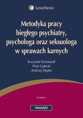 Metodyka pracy biegłego psychiatry - okładka książki