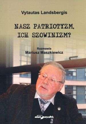Nasz patriotyzm, ich szowinizm - okładka książki
