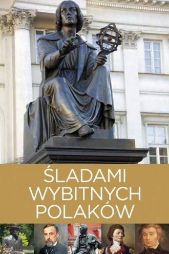 Śladami wybitnych Polaków - okładka książki
