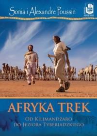 Afryka Trek. Od Kilimandżaro do jeziora Tyberiadzkiego - okładka książki