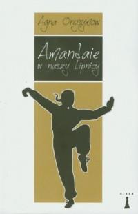 Amandaie w naszy Lipnicy - okładka książki