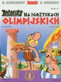 Asteriks. Album 12. Asteriks na Igrzyskach Olimpijskich - okładka książki