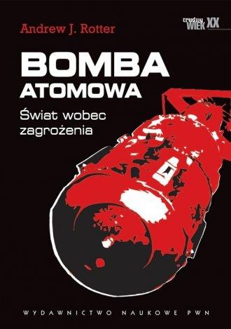 Bomba atomowa. Świat wobec zagrożenia - okładka książki