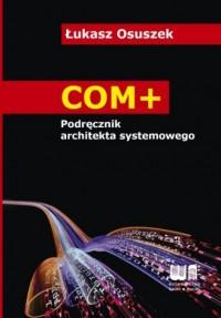COM+. Podręcznik architekta systemowego - okładka książki