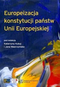 Europeizacja konstytucji państw - okładka książki