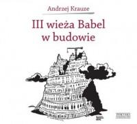 III Wieża Babel w budowie - okładka książki