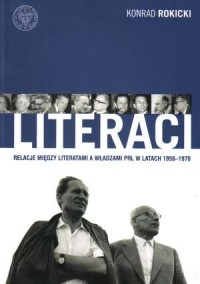 Literaci. Relacje między literatami a władzami PRL w latach 1956-1970 - okładka książki