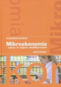 Mikroekonomia. Zarys w ujęciu analitycznym - okładka książki