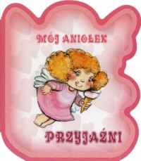 Mój aniołek przyjaźni - okładka książki