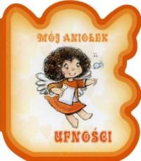 Mój aniołek ufności - okładka książki