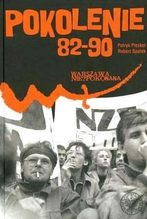 Pokolenie 82-90. Niezależne Zrzeszenie - okładka książki