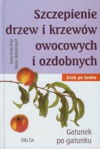 Szczepienie drzew i krzewów owocowych i ozdobnych - okładka książki