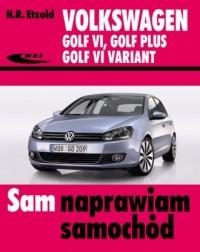 Volkswagen Golf VI, Golf Plus, Golf VI Variant. Seria: Sam naprawiam samochód - okładka książki
