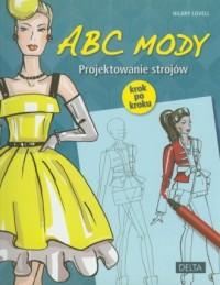 Abc mody. Projektowanie strojów krok po kroku - okładka książki