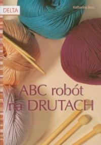 Abc robót na drutach - okładka książki