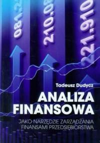 Analiza finansowa jako narzędzie zarządzania finansami przedsiębiorstwa - okładka książki
