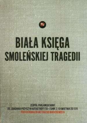 Biała księga smoleńskiej tragedii. - okładka książki