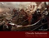 Chwała bohaterom (Glory to the Heroes) - okładka książki