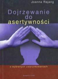Dojrzewanie do asertywności - okładka książki