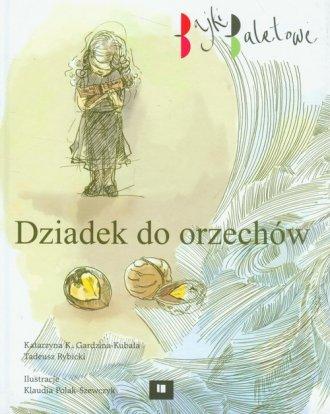 Dziadek do Orzechów. Bajki baletowe - okładka książki