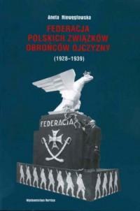 Federacja Polskich Związków Obrońców Ojczyzny (1928-1939) - okładka książki