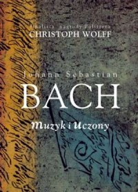 Johann Sebastian Bach. Muzyk i - okładka książki