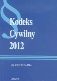 Kodeks cywilny 2012 - okładka książki