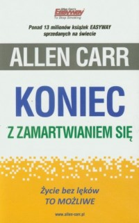 Koniec z zamartwianiem się - Allen - okładka książki