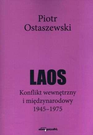 Laos. Konflikt wewnętrzny i międzynarodowy - okładka książki