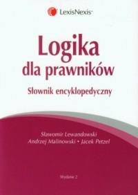 Logika dla prawników. Słownik encyklopedyczny - okładka książki