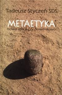 Metaetyka. Nowa rzecz czy nowe - okładka książki