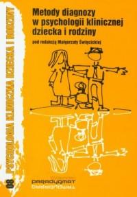 Metody diagnozy w psychologii klinicznej dziecka i rodziny - okładka książki