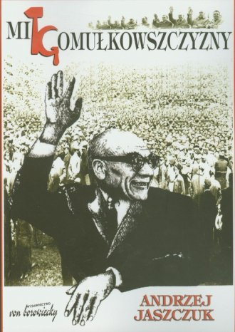 Mit gomułkowszczyzny 1948-1956 - okładka książki