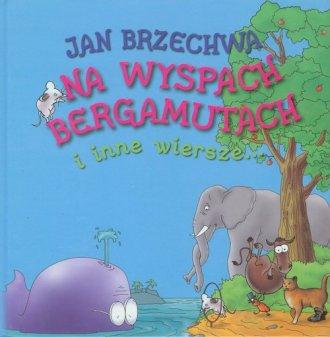 Na Wyspach Bergamutach I Inne Wiersze Jan Brzechwa