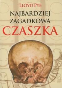 Najbardziej zagadkowa czaszka - okładka książki