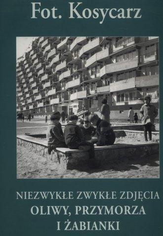 Niezwykłe zwykłe zdjęcia Oliwy, - okładka książki