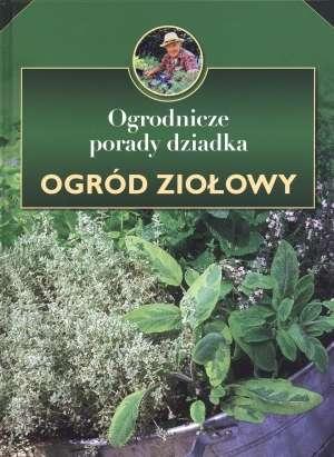 Ogrodnicze porady dziadka. Ogród - okładka książki