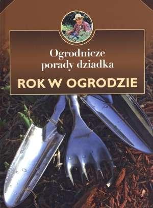 Ogrodnicze porady dziadka. Rok - okładka książki