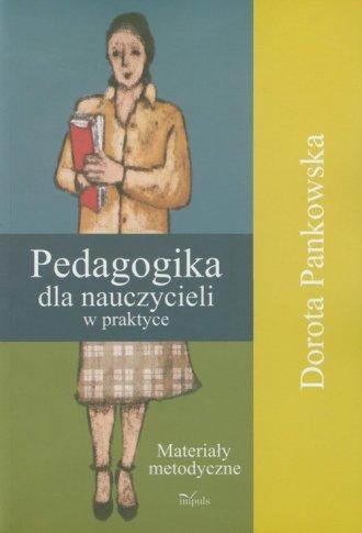 Pedagogika dla nauczycieli w praktyce - okładka książki