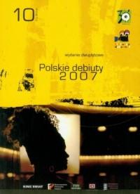 Polskie debiuty 2007 (DVD) - okładka filmu
