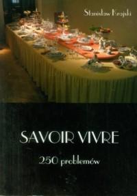 Savoir vivre. 250 problemów - okładka książki