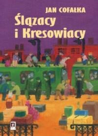 Ślązacy i Kresowiacy - okładka książki