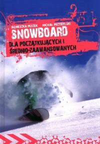 Snowboard. Dla początkujacych i średniozaawansowanych - okładka książki