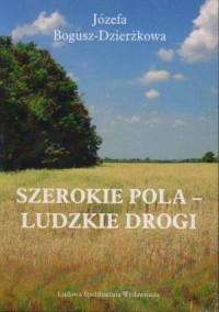 Szerokie pola - ludzkie drogi - okładka książki