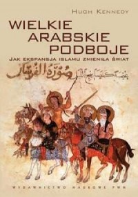 Wielkie arabskie podboje - okładka książki